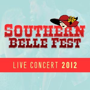 Southern Belle Fest - Live Concert 2012